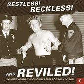 Restless! Reckless! And Reviled: Untamed Youth,