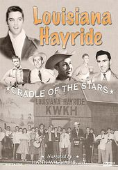 Louisiana Hayride - Cradle of the Stars: The
