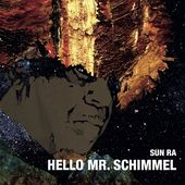 Hello Mr. Schimmel (The Schimmel Impromptu / Sun