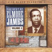 The Best of Elmore James, Volume 2