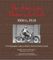 The American Motorcycle Girls: 1900-1950 : A