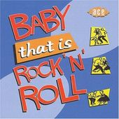 Baby That Is Rock 'N' Roll