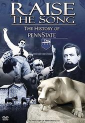 Penn State - Raise the Song: The History of Penn
