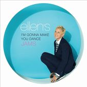 Ellen's I'm Gonna Make You Dance Jams