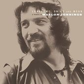 Lonesome On'ry And Mean: A Tribute To Waylon