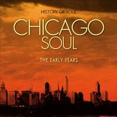 Chicago Soul: The Early Years (2-CD)