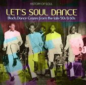Let's Soul Dance: Black Dance Crazes from the