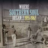 Where Southern Soul Began 2: 1955-1962 (2-CD)