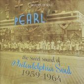 The Sweet Sound of Philadelphia Soul 1959-1964