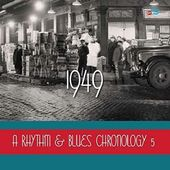 A Rhythm & Blues Chronology 5: 1949 (4-CD)