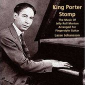 King Porter Stomp: The Music of Jelly Roll Morton