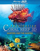 Fascination Coral Reef: Hunters and the Hunted 3D