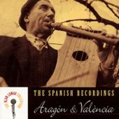 The Spanish Recordings: Aragon and Valencia