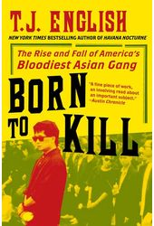 Born to Kill: The Rise and Fall of America's