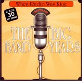 When Radio Was King: The Big Band Years (2-CD)