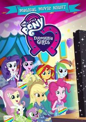 My Little Pony: Equestria Girls - Magical Movie