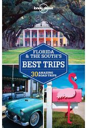 Lonely Planet Florida & the South's Best Trips: