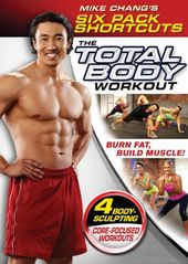 Mike Chang's Six Pack Shortcuts: The Total Body