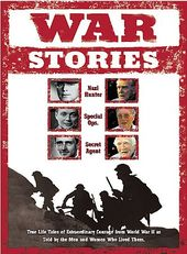 WWII - War Stories: True Life Tales of
