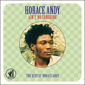 Ain't No Sunshine: The Best of Horace Andy (2-CD)
