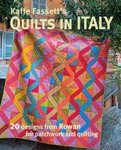 Kaffe Fassett's Quilts in Italy: 20 Designs from