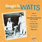 Straight to Watts: Central Avenue Scene 1951-54