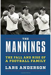 Football - The Mannings: The Fall and Rise of a