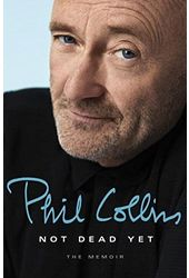 Phil Collins - Not Dead Yet: The Memoir