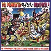 Dr. Demento Gooses Mother!