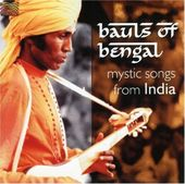 Bauls of Bengal Mystic Songs from India