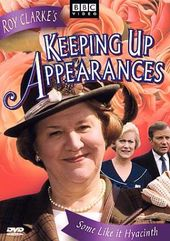 Keeping Up Appearances - Some Like It Hyacinth