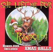 Xmas Balls: She Left Me For Randolph [Bonus DVD]