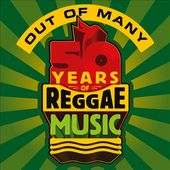 Out of Many: 50 Years of Reggae Music (3-CD)
