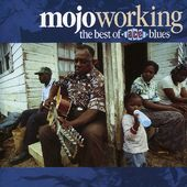 Mojo Workin': The Best of Ace Blues