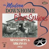 The Modern Downhome Blues Sessions: Mississippi &