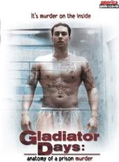 Gladiator Days: Anatomy of a Prison Murder