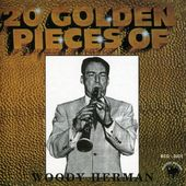 Twenty Golden Pieces of Woody Herman