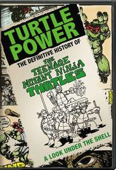 Turtle Power: The Definitive History of the