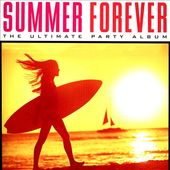Summer Forever: The Ultimate Party Album