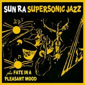 Super Sonic Jazz / Fate in a Pleasant Mood