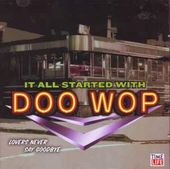 It All Started With Doo Wop: Lovers Never Say