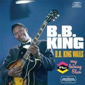 B.B. King Wails / Easy Listening Blues