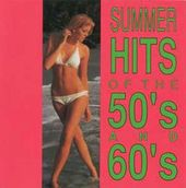 Summer Hits of The 50's & 60's