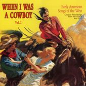 When I Was a Cowboy, Volume 1