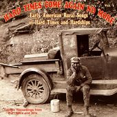 Hard Times Come Again No More, Volume 1