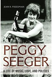 Peggy Seeger - A Life of Music, Love, and Politics