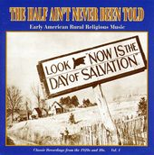 The Half Ain't Never Been Told: Early American