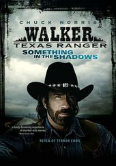 Walker Texas Ranger: Something in the Shadows
