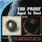 Somebody's Been Sleeping / 100 Proof Aged In Soul