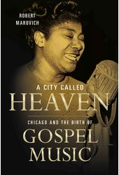 A City Called Heaven: Chicago and the Birth of